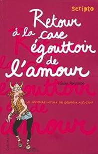 Le Journal Intime de Georgia Nicolson, Tome 7 : Retourà la case égouttoir de l'amour par Louise Rennison