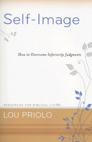 Self-Image: How to Overcome Inferiority Judgments (Resources for Biblical Living)