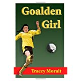 Goalden Girlby Tracey Morait