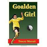 Goalden Girlby Tracey Morait