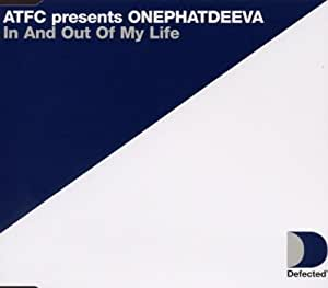 OnePhatDeeva In And Out Of My Life