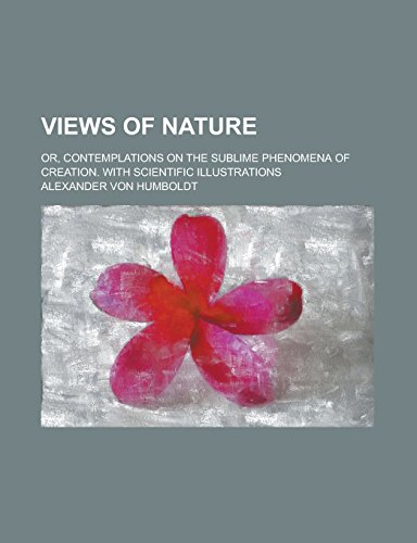 Views of Nature; Or, Contemplations on the Sublime Phenomena of Creation. with Scientific Illustrations