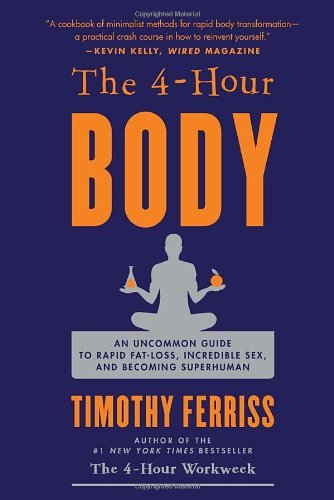 By Timothy Ferriss - The 4-Hour Body: An Uncommon Guide to Rapid Fat-Loss, Incredible Sex, and Becoming Superhuman[ THE 4-HOUR BODY: AN UNCOMMON GUIDE TO RAPID FAT-LOSS, INCREDIBLE SEX, AND BECOMING SUPERHUMAN ] By Ferriss, Timothy ( Author )Dec-14-2010 Hardcover (12.2.2009)