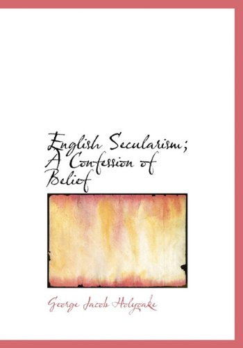 English Secularism; A Confession of Belief