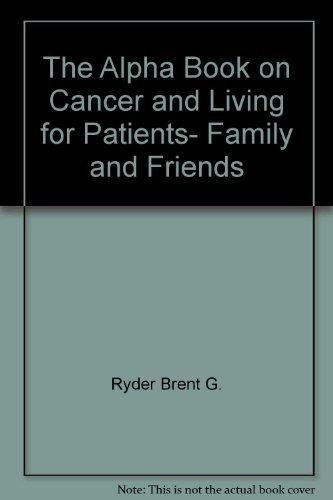 Image for The Alpha Book on Cancer and Living for Patients, Family and Friends