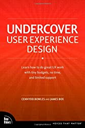Undercover User Experience Design (Voices That Matter) by Cennydd BowlesJames Box