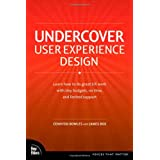 Undercover User Experience Design (Voices That Matter)by Cennydd Bowles