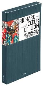 Richard Coeur De Lion : Les Miracles De Nostre-Dame