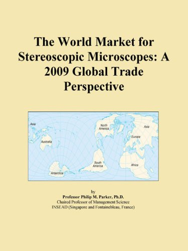 The World Market For Stereoscopic Microscopes: A 2009 Global Trade Perspective