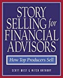 img - for Scott West: Storyselling for Financial Advisors (Hardcover); 2000 Edition book / textbook / text book