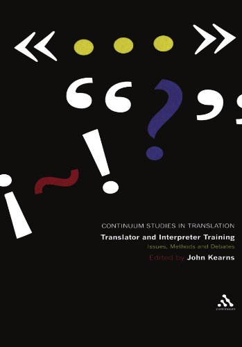 Translator and Interpreter Training: Issues, Methods and Debates (Bloomsbury Studies in Translation)
