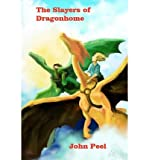 img - for [ { THE SLAYERS OF DRAGONHOME } ] by Peel, John (AUTHOR) Nov-10-2011 [ Paperback ] book / textbook / text book