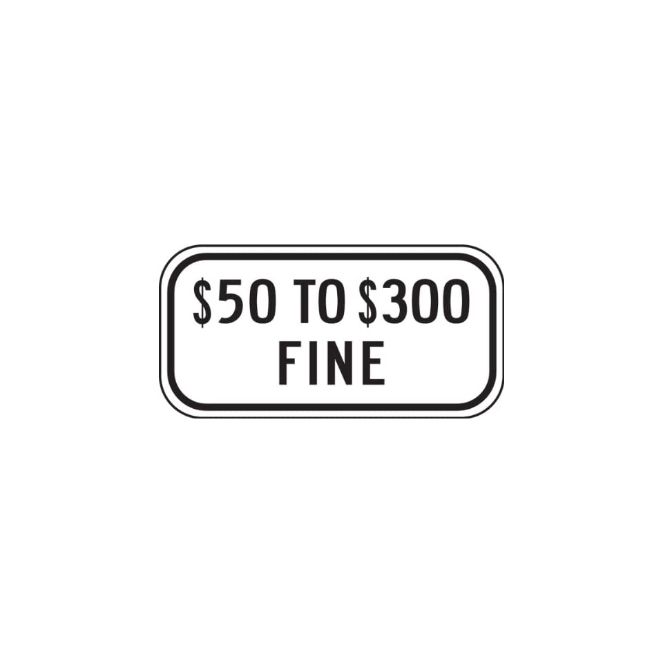 Accuform Signs FRA245RA Engineer Grade Reflective Aluminum Handicapped Parking Supplemental Sign (Missouri), Legend $50 TO $300 FINE, 6 Length x 12 Width x 0.080 Thickness, Black on White