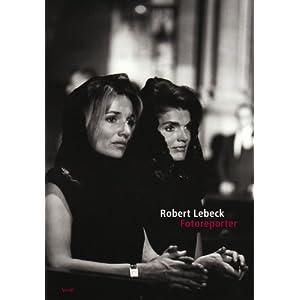 Robert Lebeck: Fotoreporter