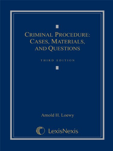 Criminal Procedure: Cases, Materials, and Questions (Loose-leaf version)