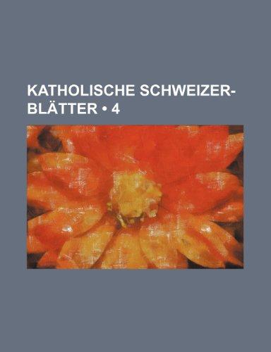 Katholische Schweizer-Blätter (4)