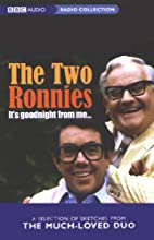 The Two Ronnies: It's Goodnight From Me Radio/TV Program by Ronnie Barker, Ronnie Corbett Narrated by Ronnie Barker, Ronnie Corbett