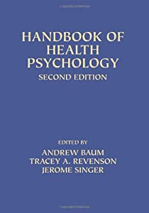 Handbook of Health Psychology: Second Edition
