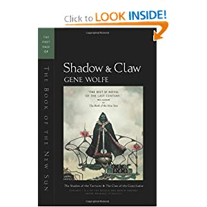 Shadow & Claw: The First Half of 'The Book of the New Sun' by Gene Wolfe