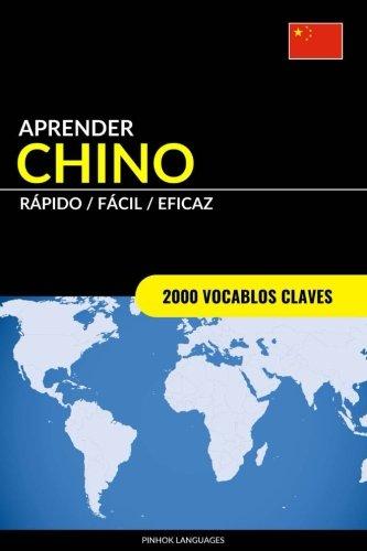 Aprender Chino - Rapido / Facil / Eficaz: 2000 Vocablos Claves  [Languages, Pinhok] (Tapa Blanda)