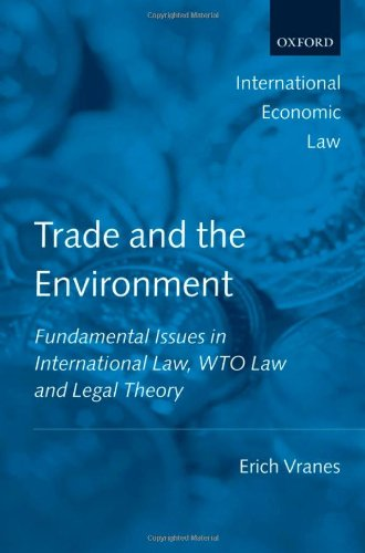 Trade and the Environment: Fundamental Issues in International and WTO Law (International Economic Law)