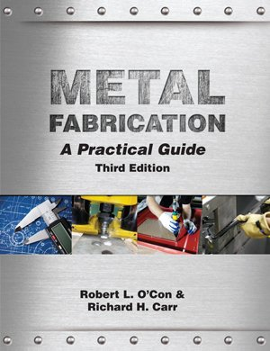 Metal Fabrication: A Practical Guide --3rd Ed.