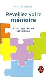 Réveillez votre mémoire : 90 tests pour réactiver votre mémoire