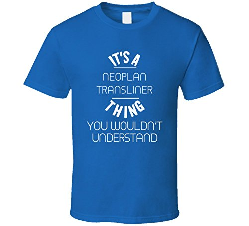 neoplan-transliner-thing-wouldnt-understand-funny-car-t-shirt-2xl-royal-blue