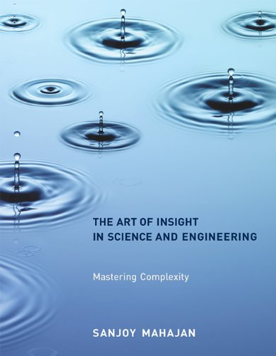 The Art of Insight in Science and Engineering: Mastering Complexity