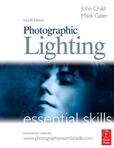Photographic Lighting: Essential Skills (Photography Essential Skills)