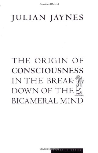 The Origin of Consciousness in the Breakdown of the Bicameral Mind: Julian Jaynes: 9780618057078: Amazon.com: Books