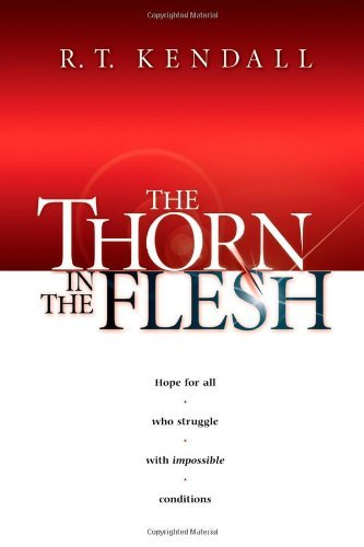 R.T. Kendall - The Thorn in the Flesh