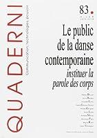 Quaderni, N° 83, Hiver 2013-2014 : Le public de la danse contemporaine : Instituer la parole des corps