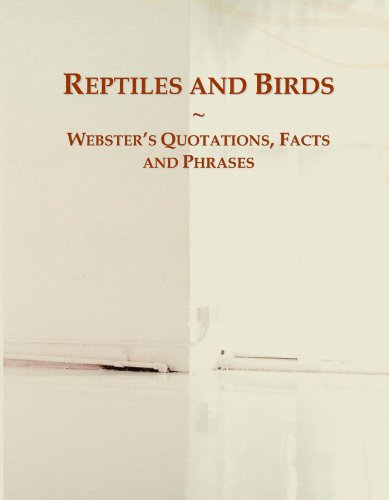 Reptiles and Birds: Webster's Quotations, Facts and Phrases