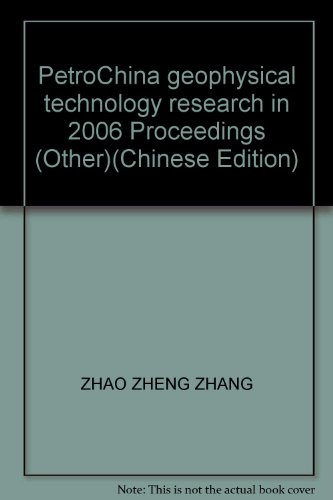 petrochina-geophysical-technology-research-in-2006-proceedings-other
