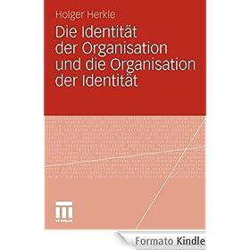 Die Identit�t der Organisation und die Organisation der Identit�t