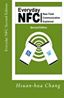 Everyday NFC, 2nd Edition: Near Field Communication Explained Front Cover