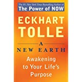 A New Earth: Awakening to Your Life's Purposeby Eckhart Tolle