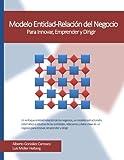 img - for Modelo Entidad-Relacion del Negocio: Para Innovar, Emprender y Dirigir (Spanish Edition) book / textbook / text book