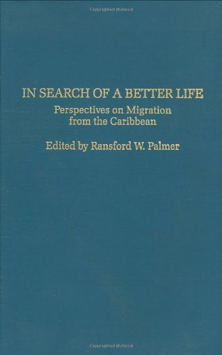 In Search of a Better Life: Perspectives on Migration from the Caribbean