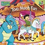 Too Much Fun (Dragon Tales, Reading is fun with a Dragon, Volume 3) (1579731643) by Carol Pugliano-Martin
