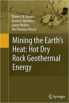 Download ebook Mining the Earth's Heat: Hot Dry Rock Geothermal Energy