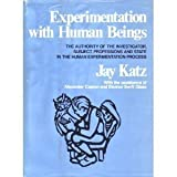 img - for Experimentation With Human Beings; The Authority of the Investigator, Subject, Professions, and State in the Human Experimentation Process. book / textbook / text book
