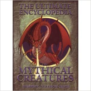 The Ultimate Encyclopedia of Mythical Creatures written by Collison%3B Elvin%3B Dempsey