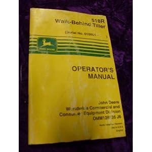 John Deere 518R Walk Behind Tiller OEM OEM Owners Manual: John Deere ...