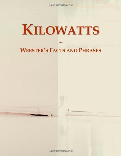 Kilowatts: Webster'S Facts And Phrases