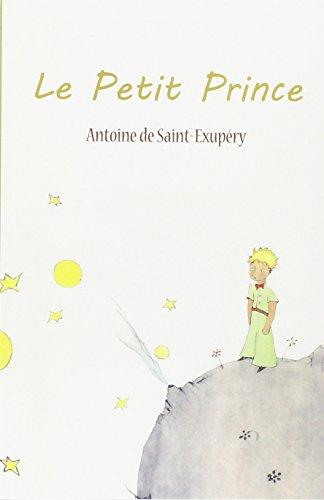 Le Petit Prince  [De Saint-Exupery, Antoine] (Tapa Blanda)