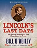 img - for The Shocking Assassination that Changed America Forever Lincoln's Last Days (Paperback) - Common book / textbook / text book