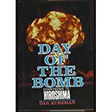 Day of the Bomb: Countdown to Hiroshima (0070356831) by Dan Kurzman