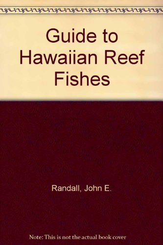 Guide to Hawaiian Reef Fishes